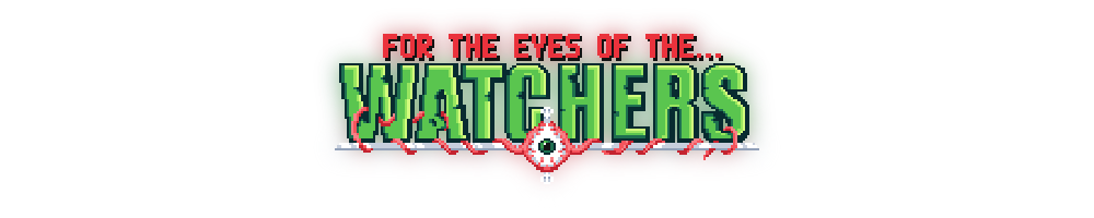 For The Eyes Of The Watchers