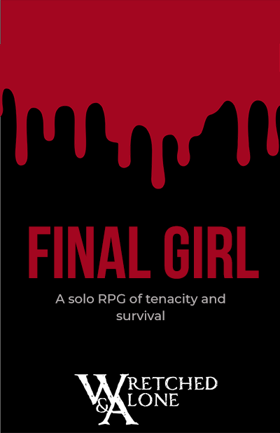 Wretched & Alone: Final Girl
