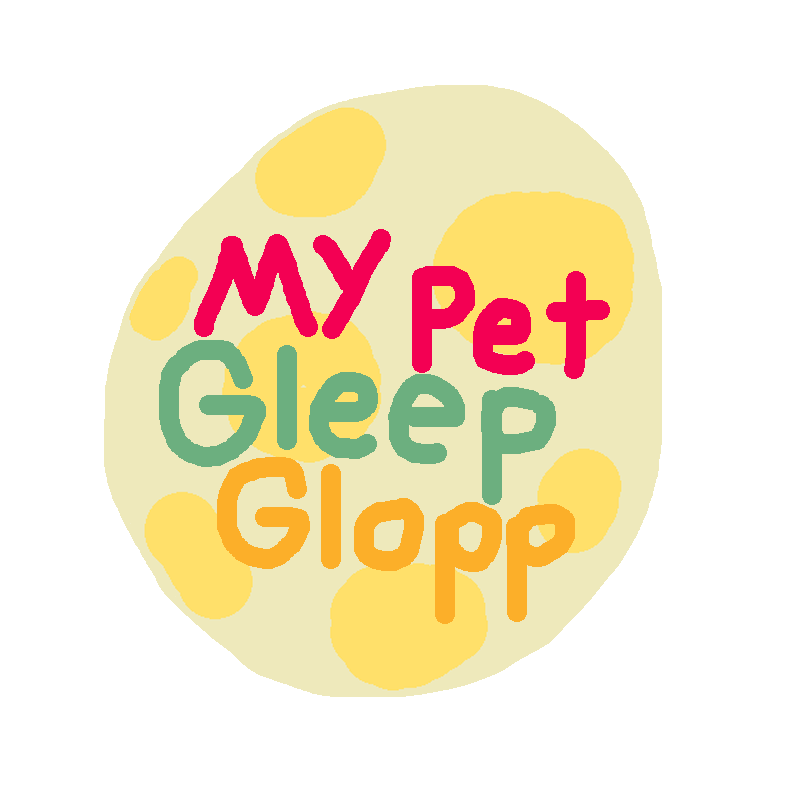 My Pet Gleep Glopp