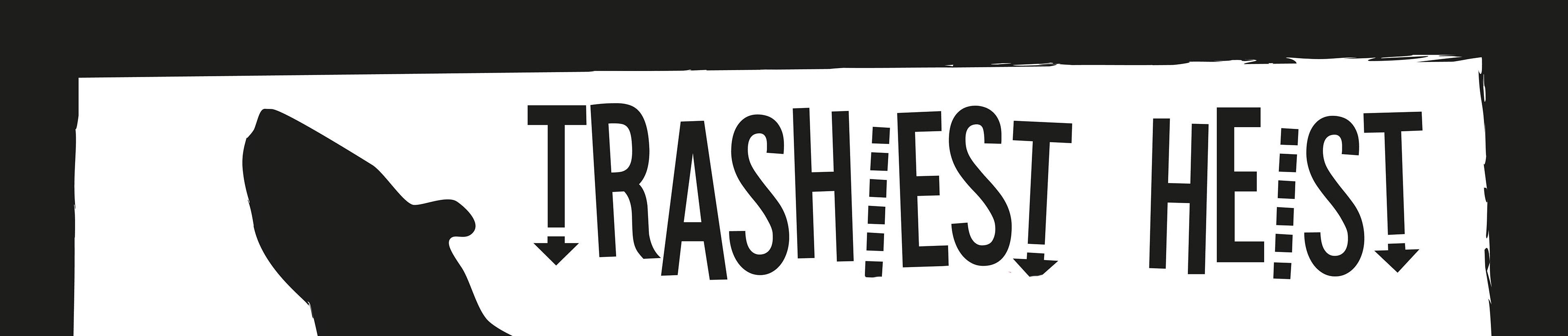 Trashiest Heist