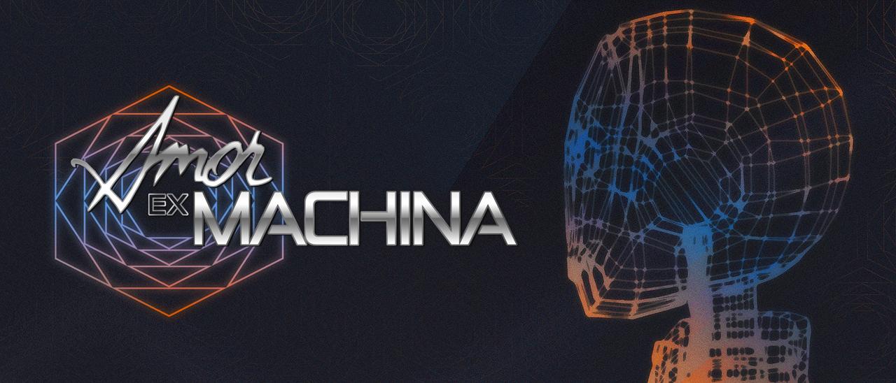 Amor Ex Machina