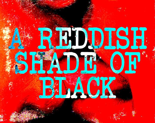 A Reddish Shade of Black