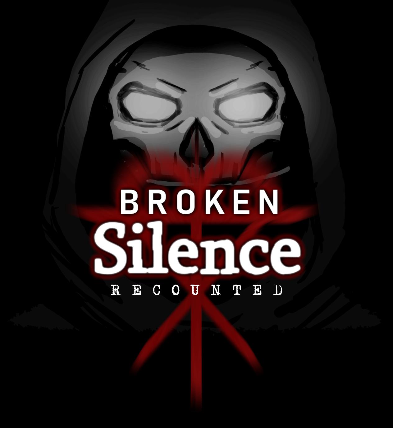 Broken Silence: Recounted