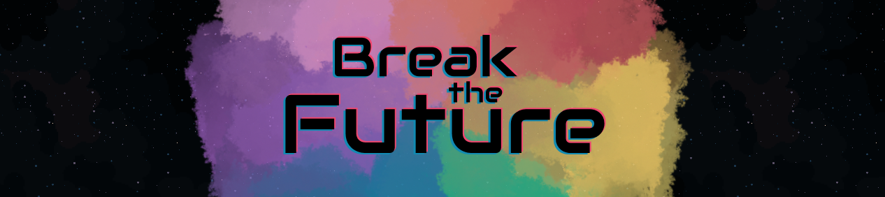 Break the Future