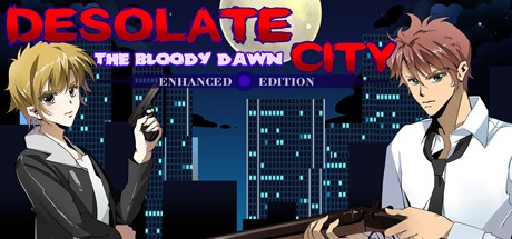 Desolate City: The Bloody Dawn (Enhanced Edition)