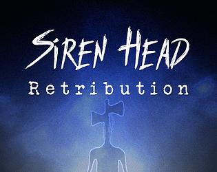 Siren Head: Retribution [Free] [Action] [Windows]
