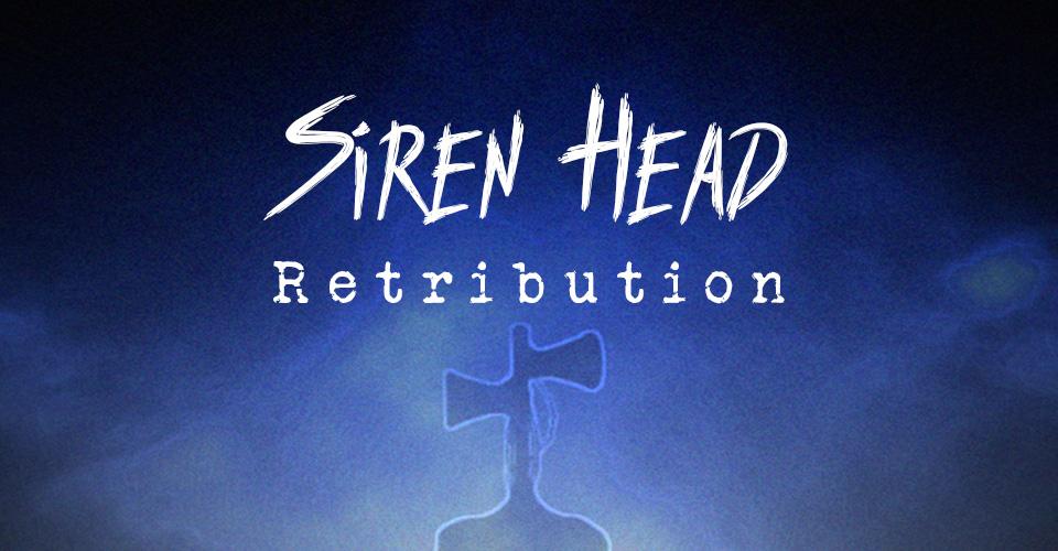 Siren Head: Retribution