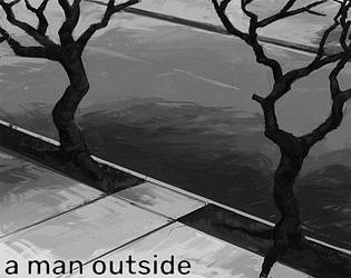 a man outside [Free] [Interactive Fiction]