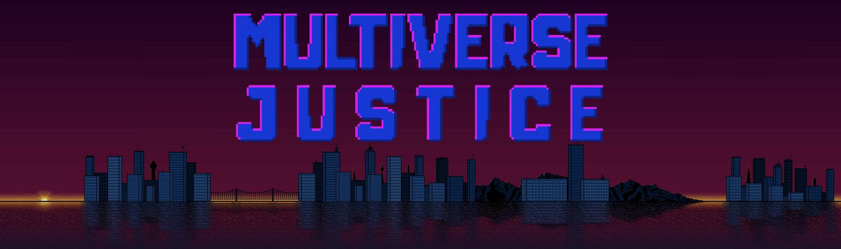 Multiverse Justice
