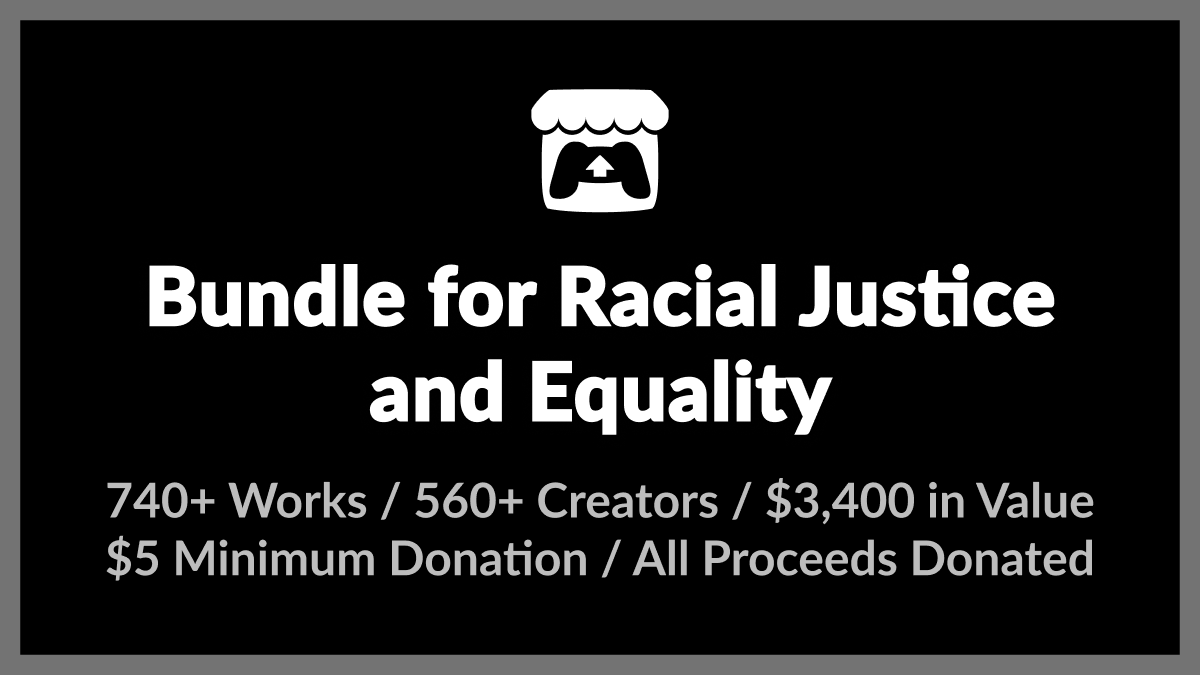 https://itch.io/b/520/bundle-for-racial-justice-and-equality