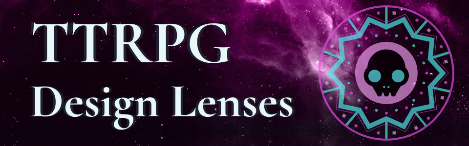 TTRPG Design Lenses