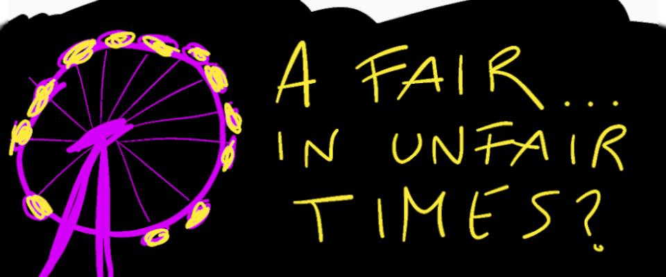 a fair in unfair times?
