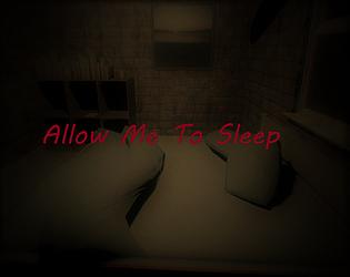 Allow Me To Sleep [Free] [Adventure] [Windows]