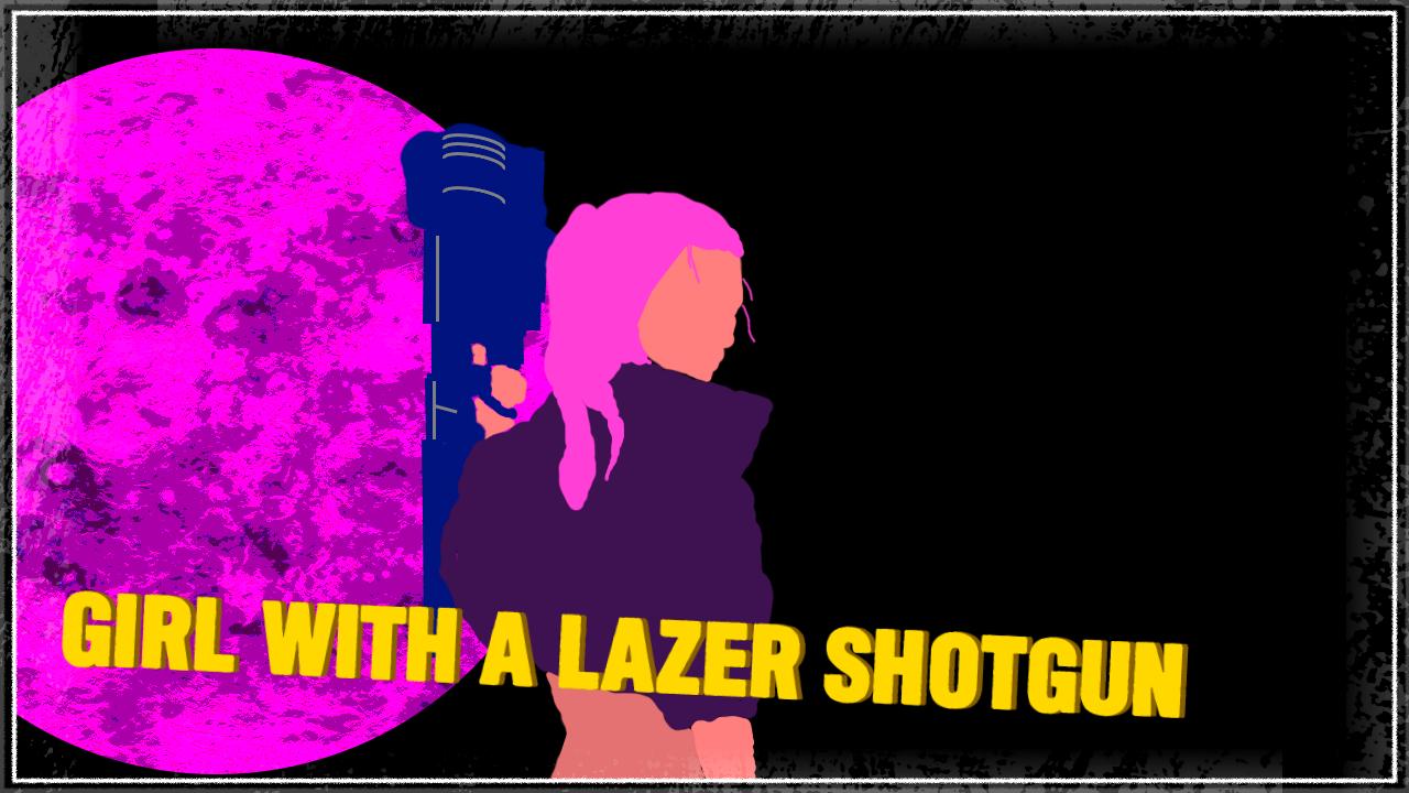 Girl With A Lazer Shotgun