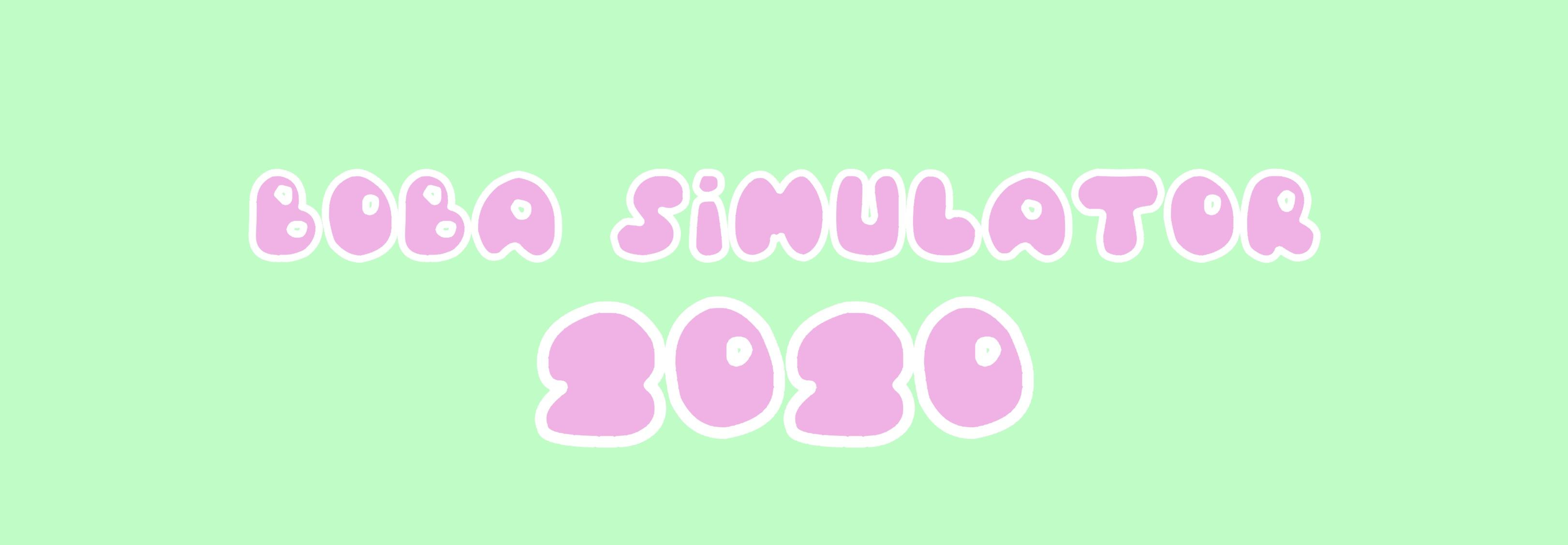 Boba Simulator 2020