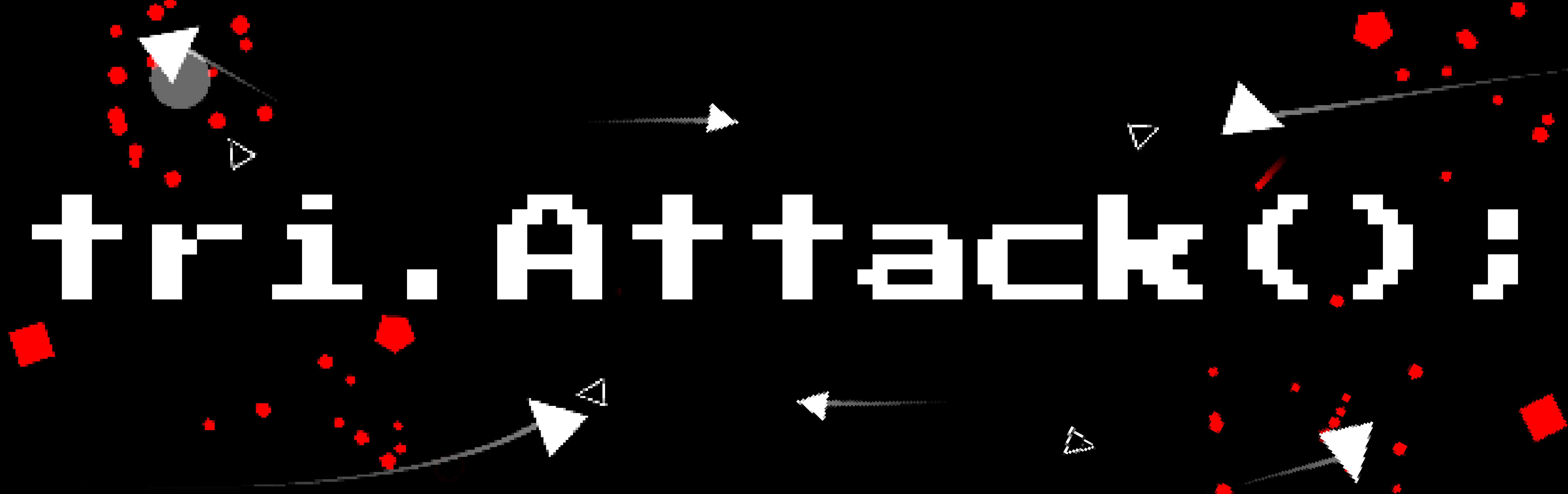 tri.Attack();