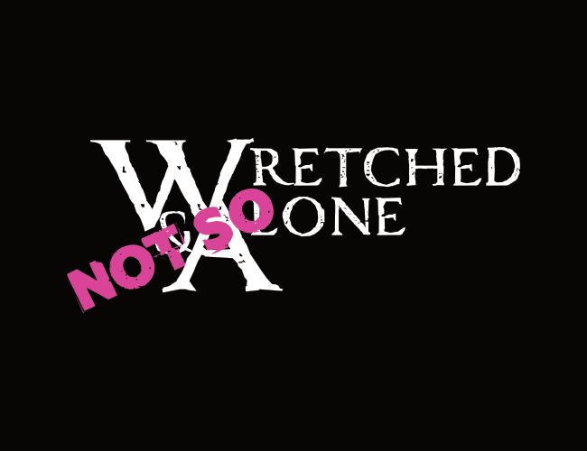 Wretched & Not So Alone