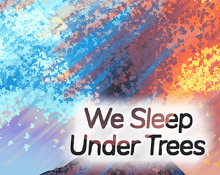 We Sleep Under Trees