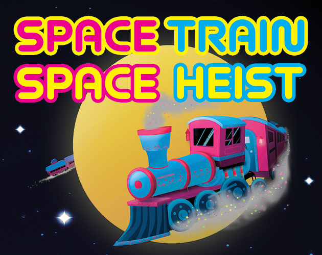 Space Train Space Heist