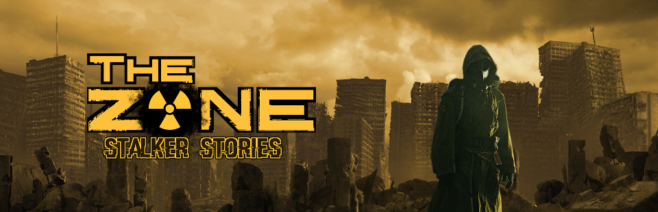 The Zone: Stalker Stories