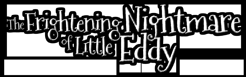 The Frightening Nightmare of Little Eddy