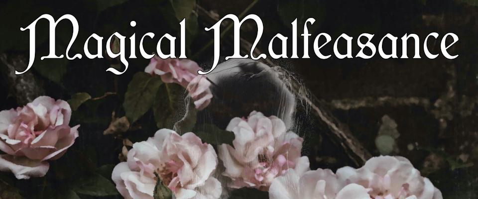 Magical Malfeasance