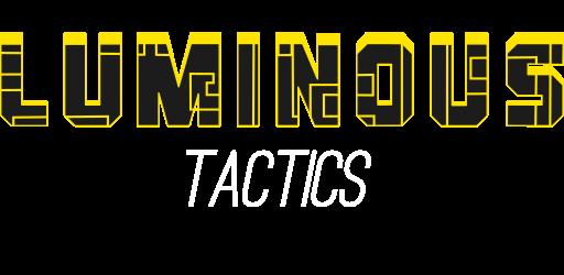 Luminous Tactics
