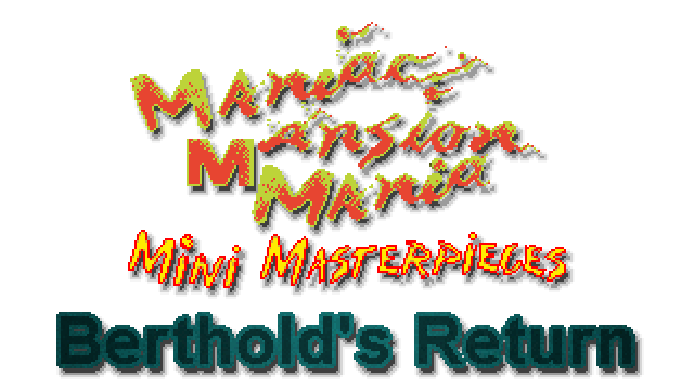 Maniac Mansion Mania - Berthold's Return