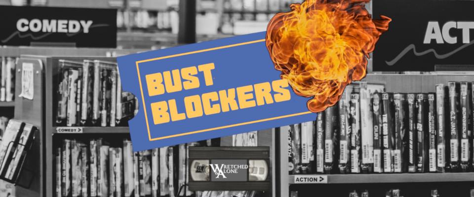 Bust Blockers