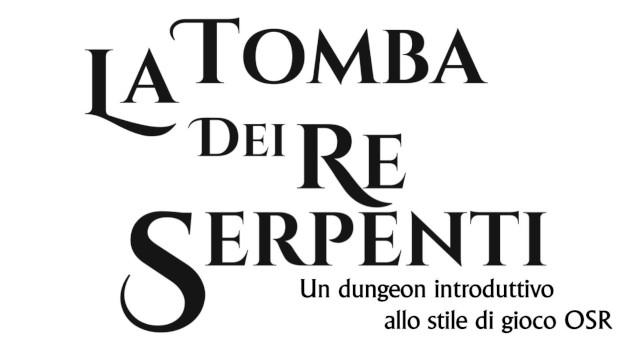La Tomba dei Re Serpenti