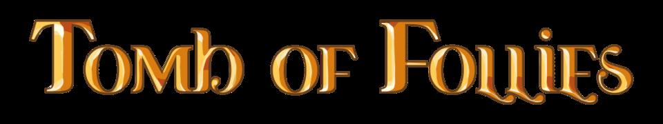Tomb of Follies
