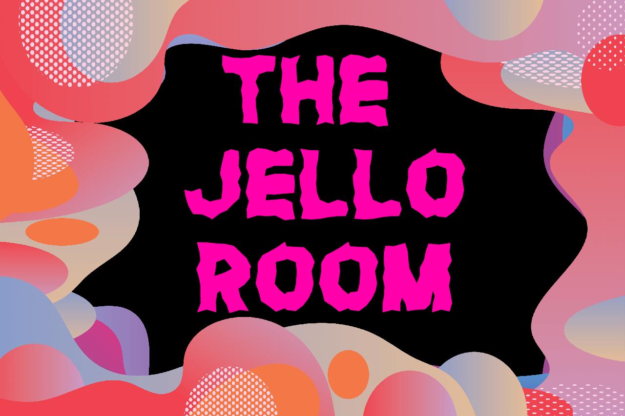 The Jello Room