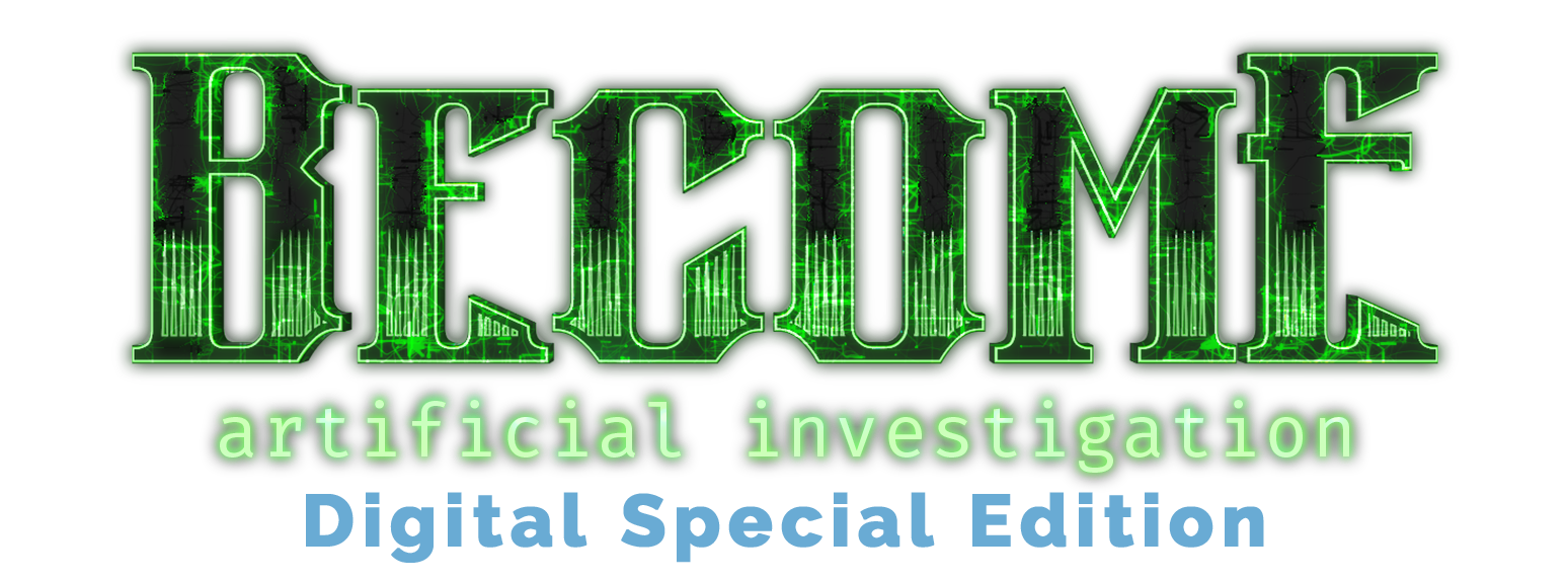 Become: Artificial Investigation [Digital Special Edition]