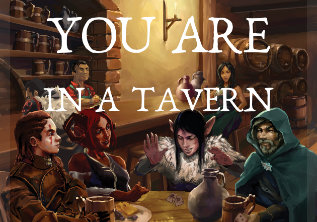 You are in a tavern