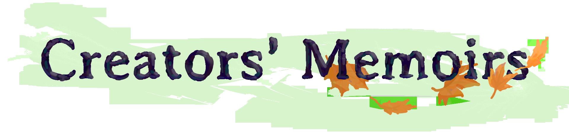 Creators' Memoirs