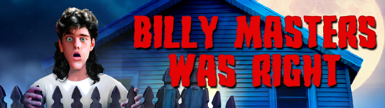 Billy Masters Was Right