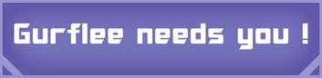 Gurflee needs you !