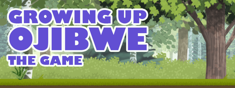 Growing Up Ojibwe: The Game