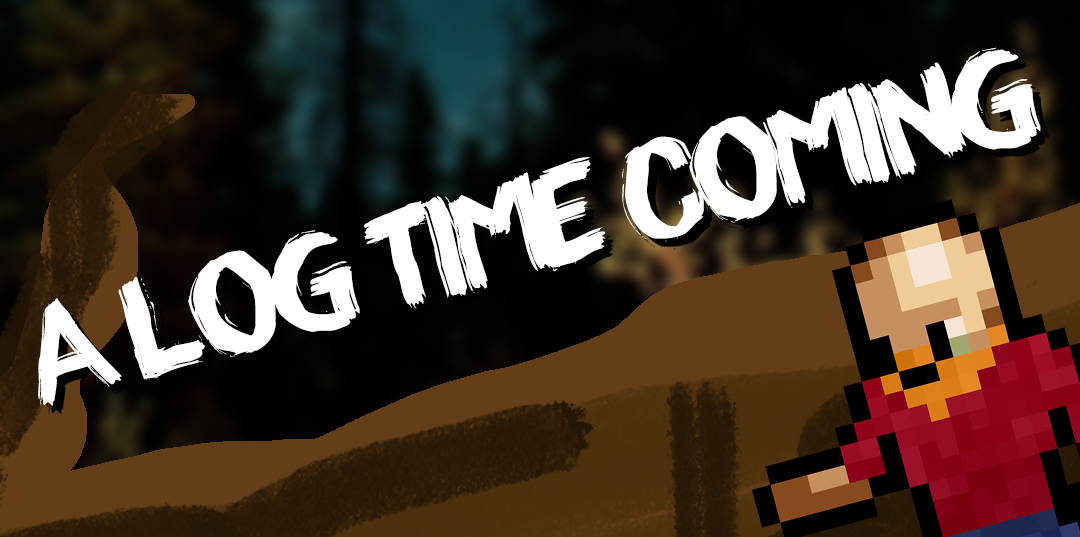 A Log Time Coming