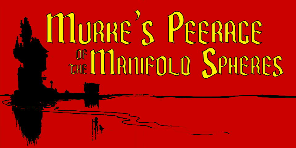 Murke's Peerage of the Manifold Spheres:  vol. C through 18