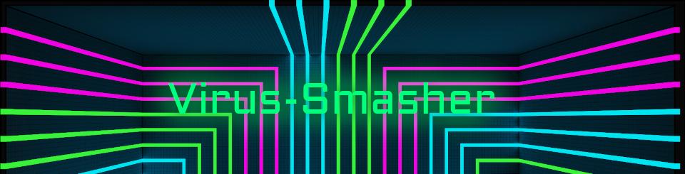 Virus-Smasher