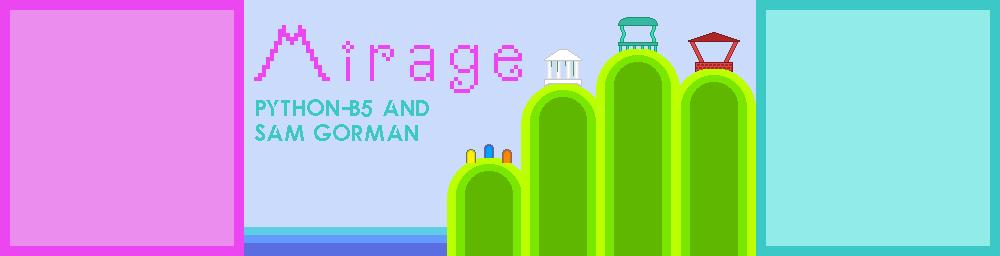 Mirage (GMTK Game Jam 2020)