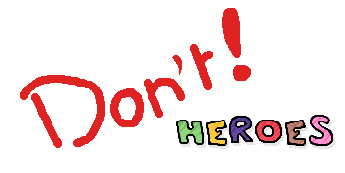 Don't ! Heroes