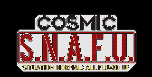 Cosmic S.N.A.F.U.