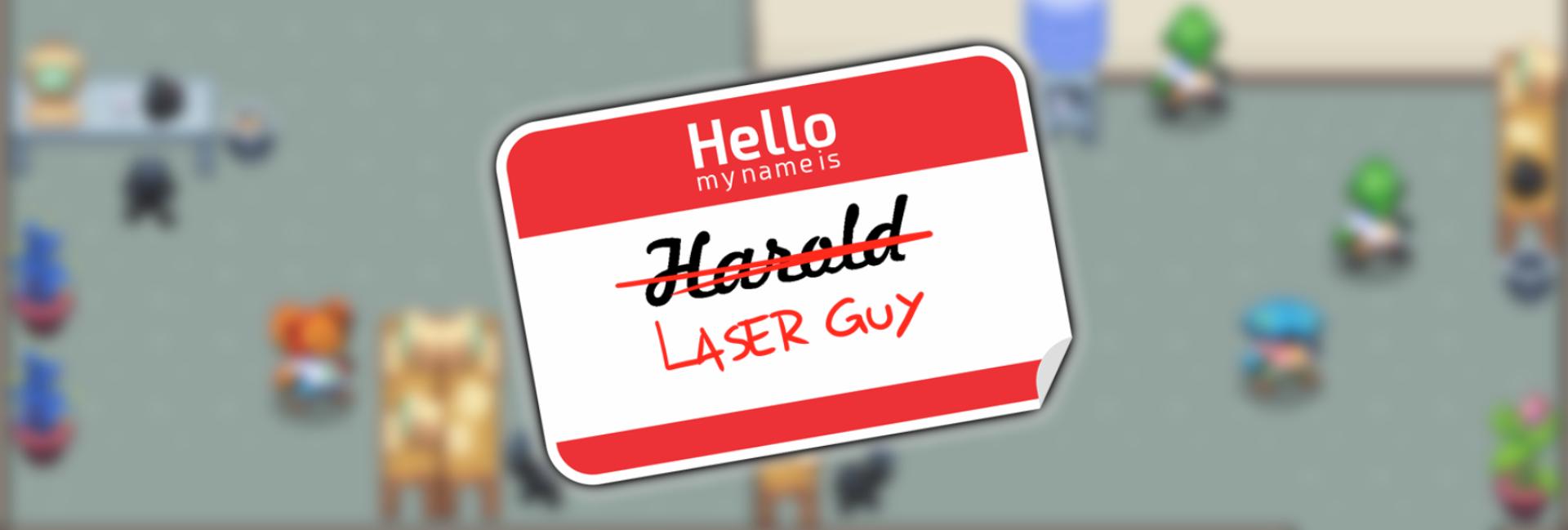 Laser Guy (Harold)