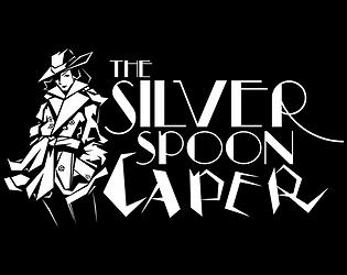 The Silver Spoon Caper [$2.99] [Puzzle] [Windows] [macOS]