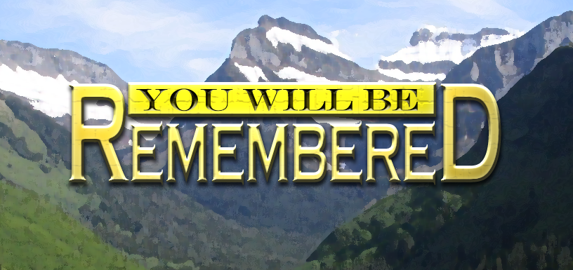 You Will Be Remembered