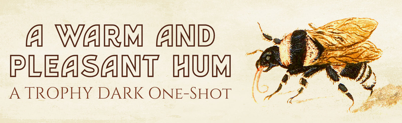 A Warm and Pleasant Hum: A One-Shot for Trophy Dark