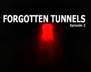 Forgotten Tunnels - Episode 2 [Free] [Other] [Windows]