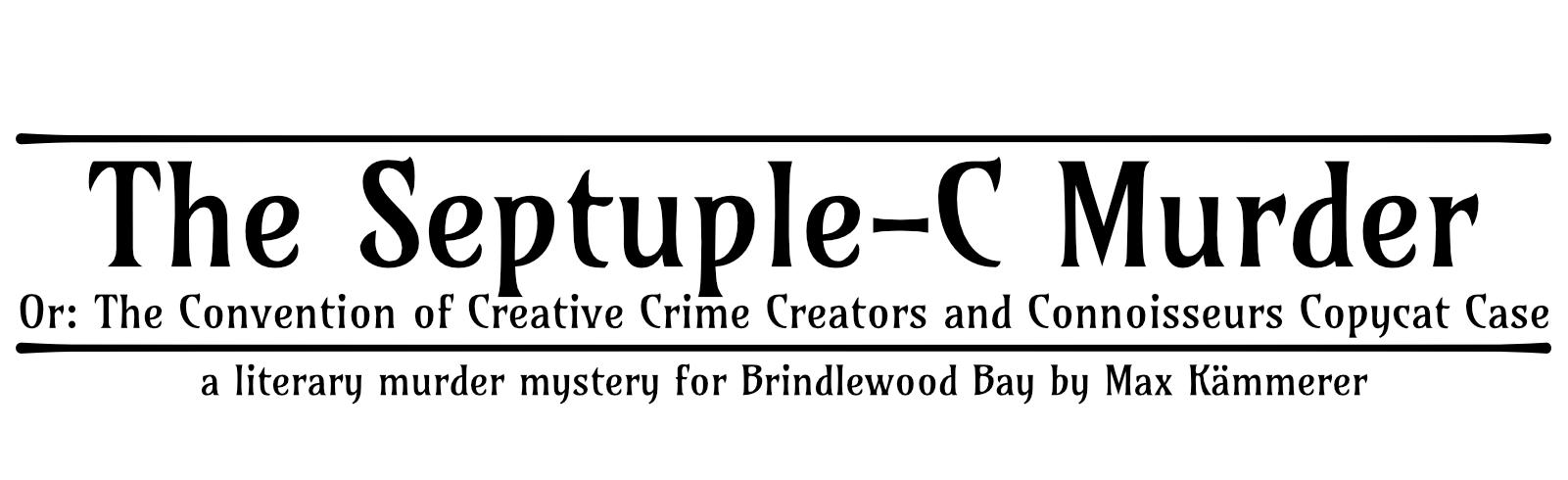 The Septuple-C Murder - A literary murder mystery